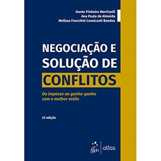 Livro - Negociação e Solução de Conflitos: Do Impasse ao Ganha-Ganha Através do Melhor Estilo - Martinelli