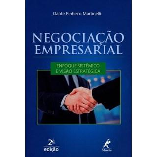 Livro - Negociação Empresarial - Enfoque Sistêmico e Visão Estratégica - Martinelli