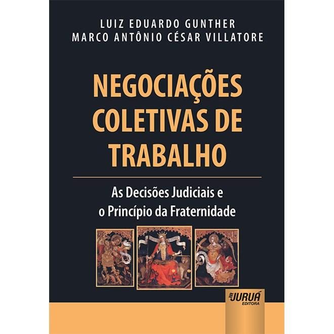 Livro - Negociações Coletivas de Trabalho - Villatore - Juruá