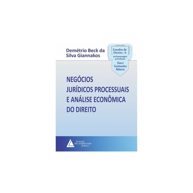 Livro - Negócios Jurídicos Processuais e Análise Econômica do Direito - Giannakos