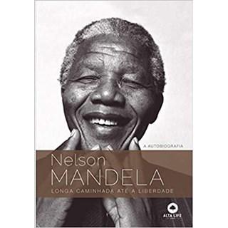 Livro - Nelson Mandela: Longa Caminhada Até a Liberdade - Mandela - Alta Life