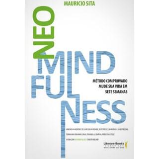 Livro - NeoMindfulness: Mude Sua Vida em Sete Semanas - Sita - Literare Books