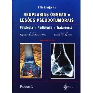 Livro - Neoplasias Ósseas e Lesões Pseudotumorais - Schajowicz