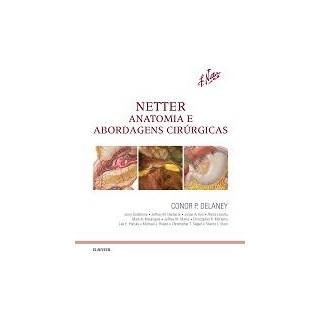 Livro - Netter Anatomia e Abordagens Cirúrgicas - Conor