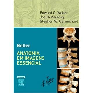 Livro - Netter Anatomia em Imagens Essencial - Weber ***
