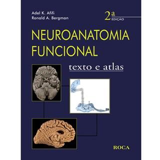 Livro - Neuroanatomia Funcional - Texto e Atlas - Afifi
