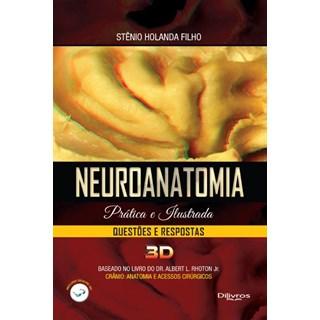 Livro - Neuroanatomia Prática e Ilustrada - Questões e Respostas 3D - Holanda Filho TF