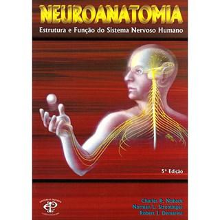Livro Neuroantomia Estrutura e Função do Sistema Nervoso Humano - Noback ***