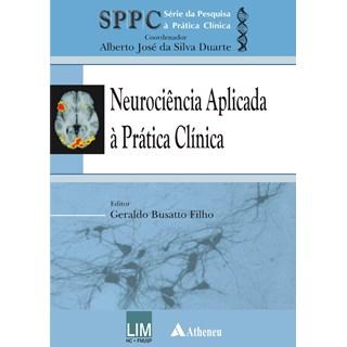 Livro - Neurociência Aplicada à Prática Clínica - SPPC - Busatto Filho
