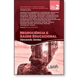 Livro Neurociência e Saúde Educacional - Soares - Wak Editora