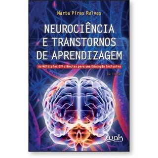 Livro Neurociência e transtornos de aprendizagem - Relvas - Wak Editora