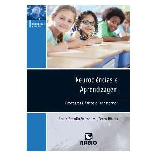 Livro - Neurociências e Aprendizagem - Processos Básicos e Transtornos - Velasques