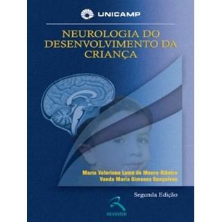 Livro - Neurologia do Desenvolvimento da Criança - Unicamp - Moura-Ribeiro