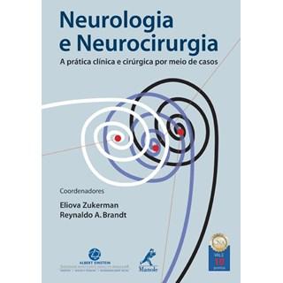 Livro - Neurologia e Neurocirurgia - A Prática Clínica e Cirúrgica por Meio de Casos - Zukerman***