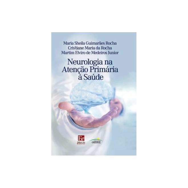 Livro - Neurologia na Atenção Primária à Saúde - Rocha