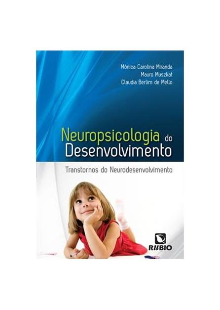 Livro - Neuropsicologia do Desenvolvimento Transtornos de Neurodesenvolvimento – Miranda