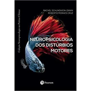 Livro - Neuropsicologia Dos Distúrbios Motores - Cruz - Pearson