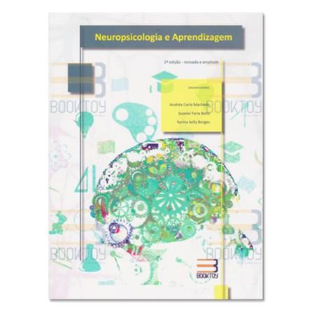 Livro - Neuropsicologia e Aprendizagem - Machado