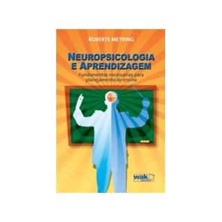 Livro - Neuropsicologia e Aprendizagem - Metring