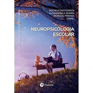 Livro Neuropsicologia Escolar - Fonseca - Pearson