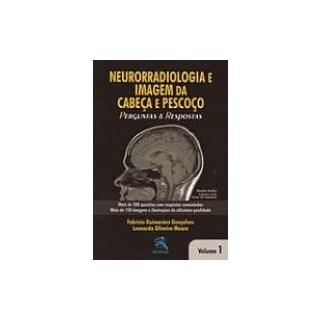 Livro - Neurorradiologia e Imagem da Cabeça e Pescoço - Perguntas e Respostas - Vol. 1 - Gonçalves