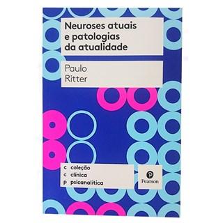Livro - Neuroses Atuais e Patologias da Atualidade - Ritter - Pearson