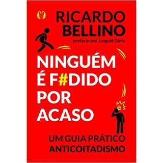Livro - Ninguém é f#dido por acaso - Bellino - Citadel