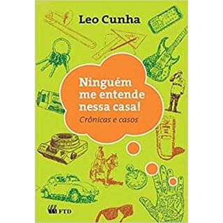 Livro - Ninguém me Entende Nessa Casa! - Cunha - FTD