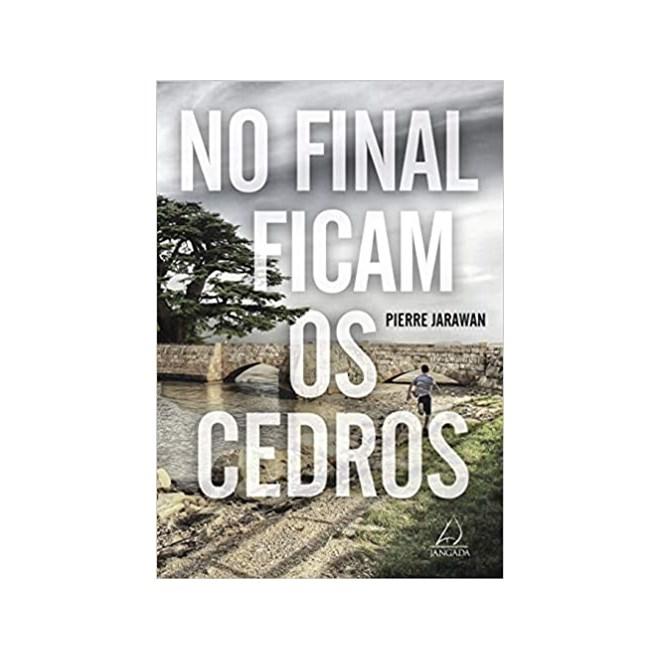 Livro - No Final Ficam os Cedros - Jarawan - Jangada