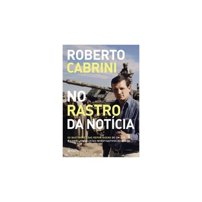 Livro - No Rastro da Notícia - Cabrini - Planeta