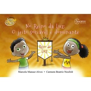 Livro - No Reino da Luz: O Jeito Sociável e Dominante - Alves