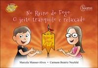 Livro No Reino do Fogo: O Jeito Tranquilo e Relaxado Alves