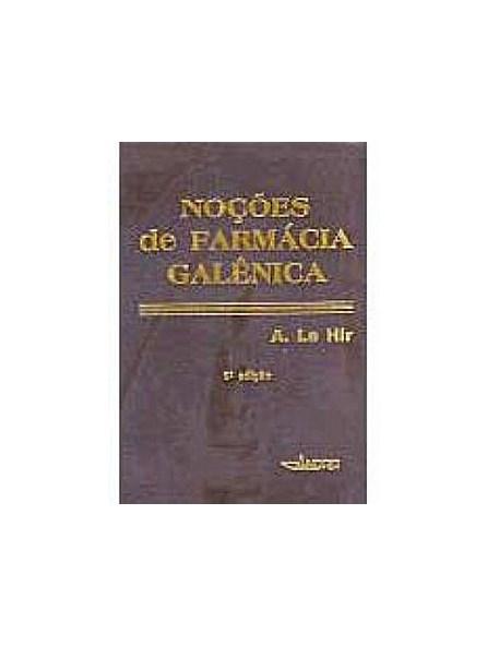 Livro - Noções de Farmácia Galênica - A. Le Hir