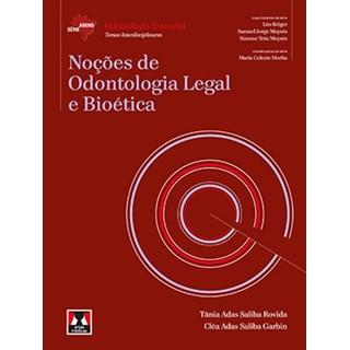 Livro - Noções de Odontologia Legal e Bioética - Série Abeno - Rovida