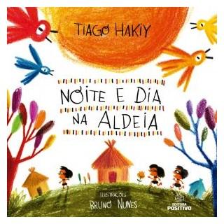 Livro - Noite e dia na aldeia - Hakyi - Positivo