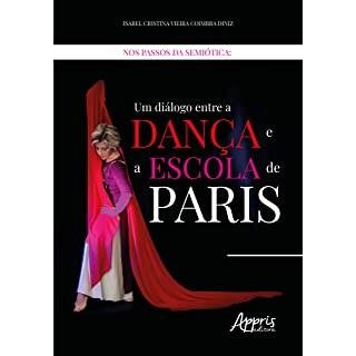 Livro - Nos Passos da Semiótica: Um Diálogo Entre a Dança e a Escola de Paris - Diniz