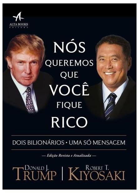 Livro - Nós queremos que você fique Rico: Dois Homens, Uma Mensagem - Trump