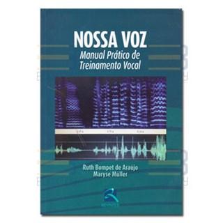 Livro - Nossa Voz: Manual Prático de Treinamento Vocal - Araújo