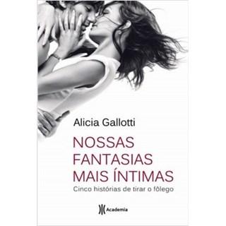 Livro - Nossas Fantasias Mais Íntimas - Gallotti - Planeta