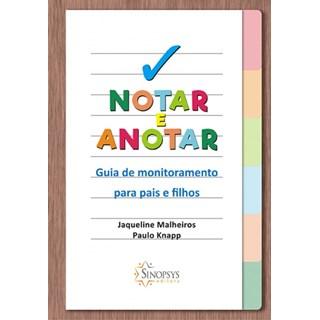 Livro - Notar e Anotar - Guia de Monitoramento Para Pais e Filhos - Malheiros