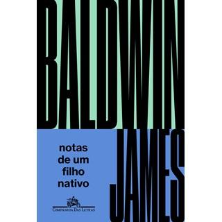 Livro Notas de um Filho Nativo - Baldwin - Companhia das Letras