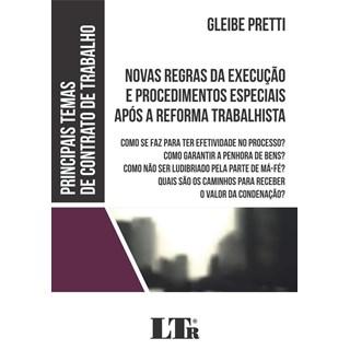 Livro - Novas Regras da Execução e Procedimentos Especiais Após a Reforma Trabalhista - Pretti