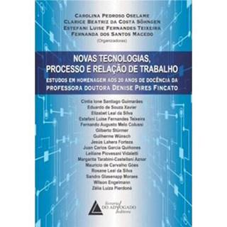 Livro - Novas Tecnologias, Processo E Relações De Trabalho -  Oselame