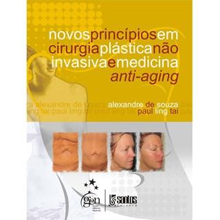 Livro - Novos Princípios em Cirurgia Plástica não Invasiva e Medicina Anti-Aging - Souza