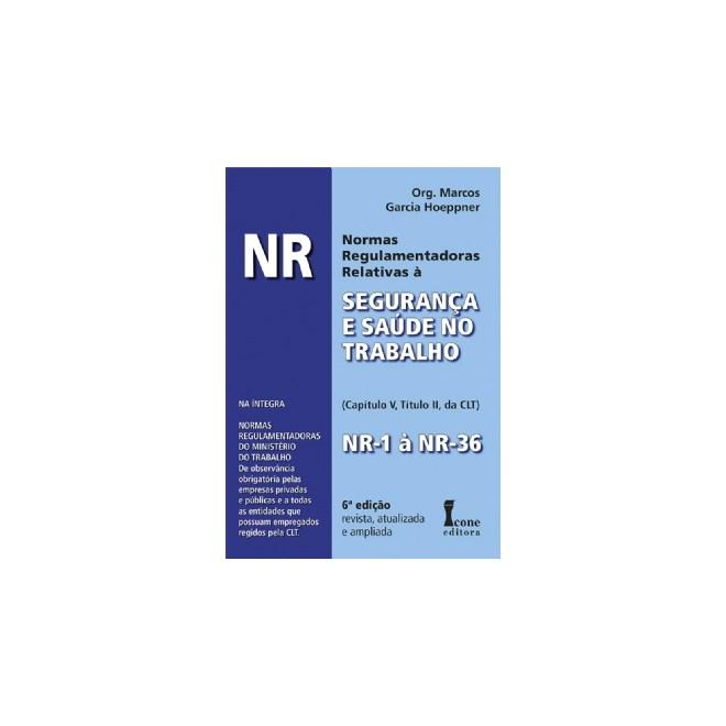 Livro - NR Normas Regulamentadoras Relativas à Segurança e Saúde no  Trabalho - Hoeppner a0ba9272c5