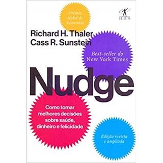 Livro - Nudge: Como Tomar Melhores Decisões Sobre Saúde, Dinheiro e Felicidade - Thaler