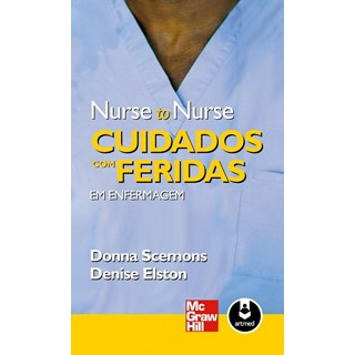 Livro - Nurse to Nurse Cuidados com Feridas em Enfermagem - Scemons