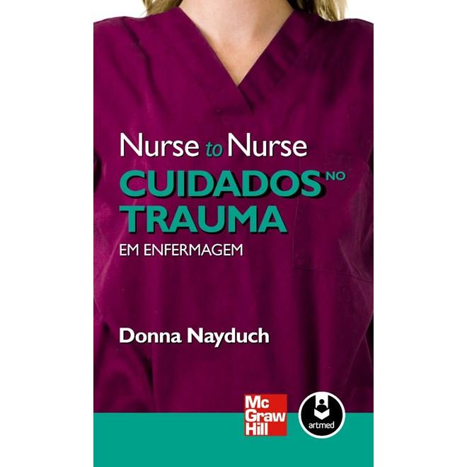 Livro - Nurse to Nurse Cuidados no Trauma - Nayduch @@