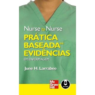 Livro - Nurse to Nurse Prática Baseada em Evidências em Enfermagem - Larrabe