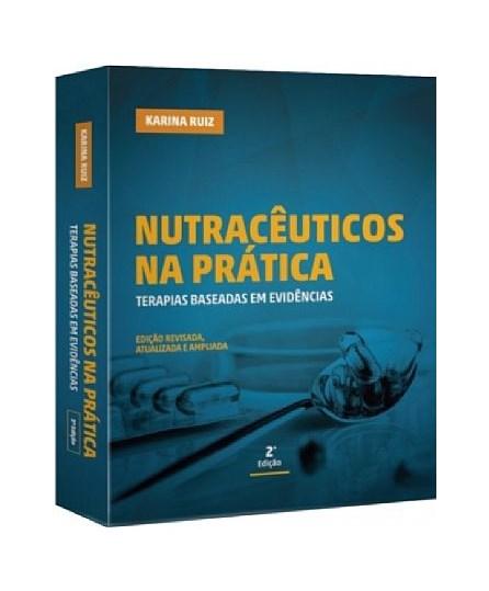 Livro - Nutracêuticos na Prática - Terapias Baseadas em Evidências - Ruiz 2ª edição
